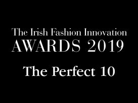 The Perfect 10 Irish Fashion Innovation Awards