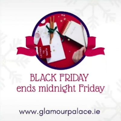"Glamour Palace Black Friday Sale Announcement, Reads ""Black Friday ends mignight Friday"
